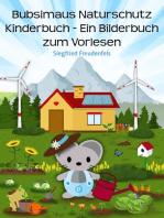 Bubsimaus Naturschutz Kinderbuch - Ein Bilderbuch zum Vorlesen