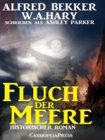 Ashley Parker - Fluch der Meere (Historischer Roman)
