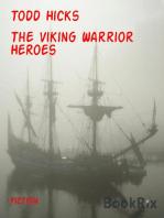 The Viking Warrior Heroes