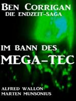 Im Bann des Mega-Tec (Ben Corrigan - die Endzeit-Saga)