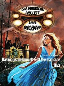 Das magische Amulett #31: Die magische Diva: Cassiopeiapress Romantic Thriller