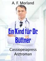 Ein Kind für Dr. Büttner