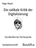 Die radikale Kritik der Digitalisierung