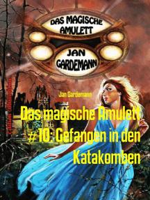 Das magische Amulett #10: Gefangen in den Katakomben: Cassiopeiapress Romantic Thriller