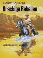 Dreckige Rebellen