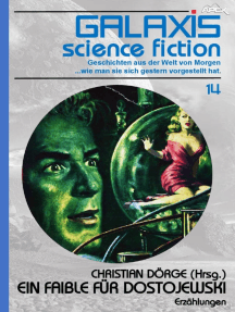 GALAXIS SCIENCE FICTION, Band 14: EIN FAIBLE FÜR DOSTOJEWSKI: Geschichten aus der Welt von Morgen - wie man sie sich gestern vorgestellt hat.