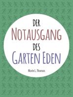 Der Notausgang des Garten Eden