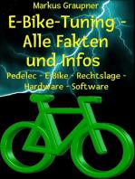 E-Bike-Tuning – Alle Fakten und Infos: Pedelec – E-Bike – Rechtslage – Hardware – Software