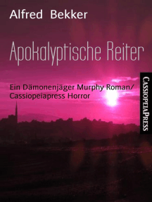 Apokalyptische Reiter: Ein Dämonenjäger Murphy Roman/ Cassiopeiapress Horror