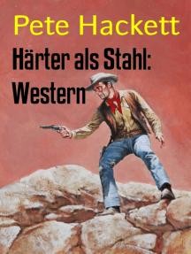Härter als Stahl: Western: Cassiopeiapress Spannung