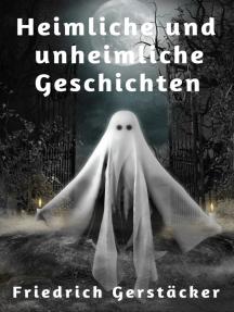 Heimliche und unheimliche Geschichten: Erzählungen