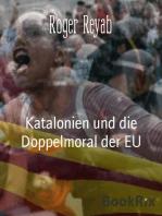 Katalonien und die Doppelmoral der EU