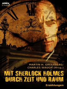 MIT SHERLOCK HOLMES DURCH ZEIT UND RAUM: Erzählungen. Mit einem Vorwort von Isaac Asimov