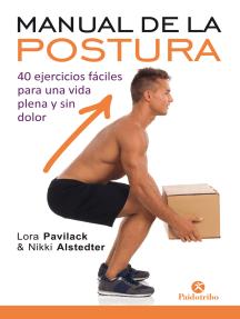 Manual de la postura: 40 ejercicios fáciles para una vida plena y sin dolor (Bicolor)