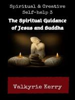 Spiritual Guidance of Jesus and Buddha