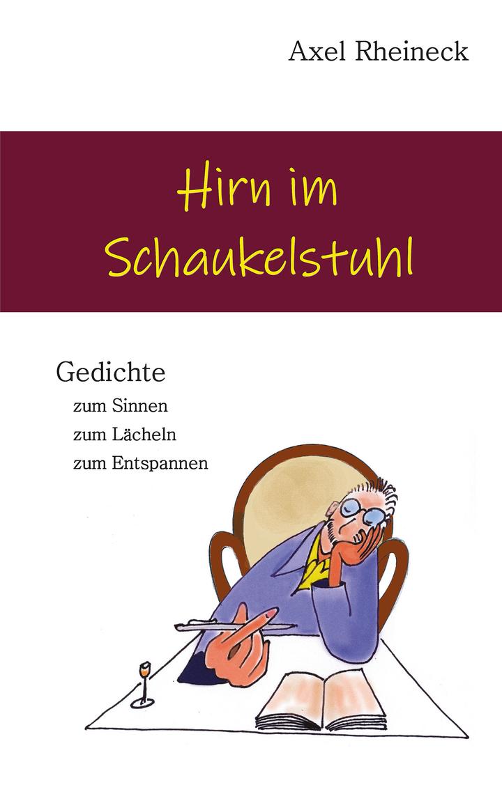 Hirn Im Schaukelstuhl By Axel Rheineck Read Online