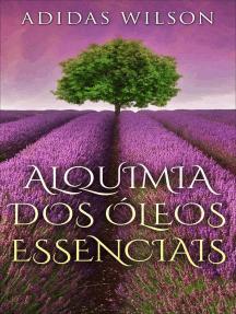 Alquimia Dos Óleos Essenciais