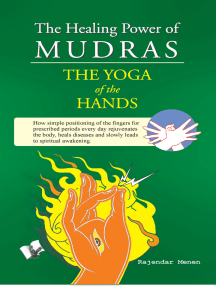 The Healing Power Of Mudras: Juggling, crossing & compressing fingers in ways illustrated for healing and health