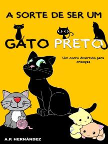 A sorte de ser um gato preto: um conto divertido para crianças