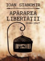 Apararea libertatii. 1938-1947