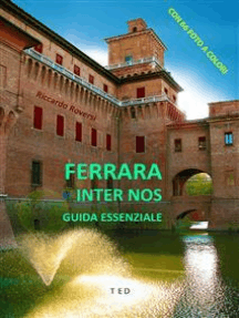 Ferrara inter nos: Guida essenziale