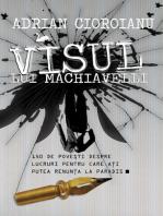 Visul lui Machiavelli. 150 de povesti despre lucruri pentru care ati putea renunta la Paradis