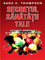 Secretul sanatatii tale. Ghidul vitaminelor si suplimentelor alimentare