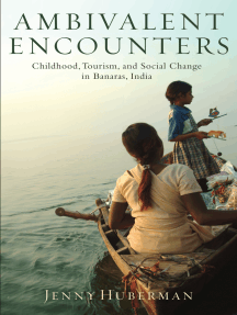 Ambivalent Encounters: Childhood, Tourism, and Social Change in Banaras, India