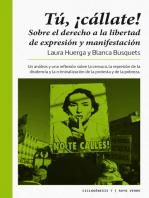 ¡Tú, cállate!: Sobre el derecho a la libertad de expresión y manifestación
