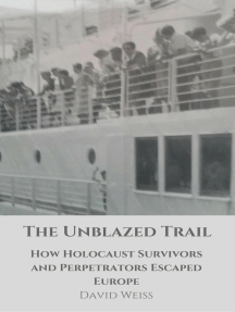 The Unblazed Trail: How Holocaust Victims and Perpetrators Escaped Europe