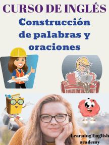 Curso de Inglés: Construcción de Palabras y Oraciones