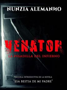 Venator - La Pesadilla del Infierno: paranormal thriller   Misterio, criaturas sobrenaturales, demonios, brujas, licántropos... cuando l