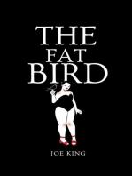 The Fat Bird