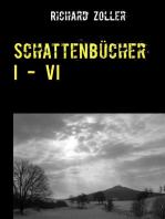 Schattenbücher I - VI