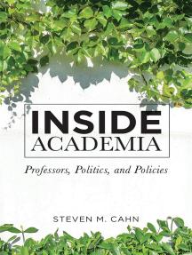 Inside Academia: Professors, Politics, and Policies