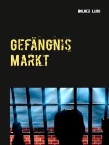 Gefängnis Markt: WIe der Neoliberalismus uns alle versklavt