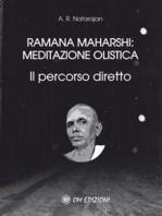 Ramana Maharshi: meditazione olistica: Il percorso diretto