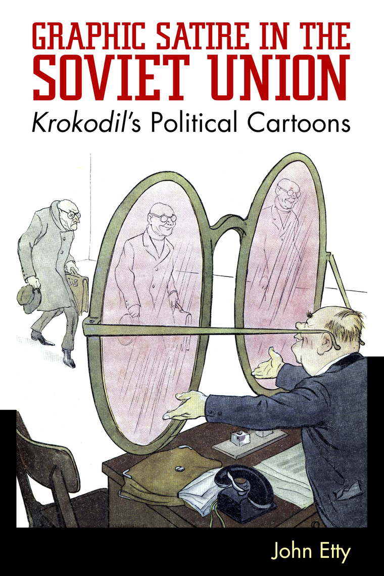 Graphic Satire In The Soviet Union By John Etty Book Read Online