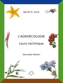 L'agroécologie - Cours Technique: Une agriculture biologique artisanale et autonome