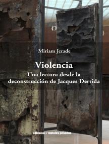 Violencia: Una lectura desde la deconstrucción de Jacques Derrida
