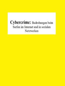 Cybercrime: Bedrohungen beim Surfen im Internet und in sozialen Netzwerken