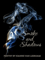 Smoke and Shadows