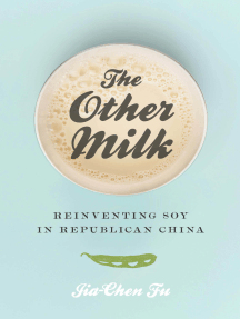 The Other Milk: Reinventing Soy in Republican China