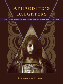 Aphrodite's Daughters: Three Modernist Poets of the Harlem Renaissance