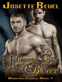 A Second Life as a Bear: Dásreach Council Novels, #4
