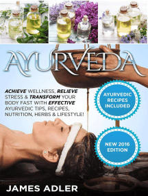 Ayurveda: Achieve Wellness, Relieve Stress & Transform Your Body