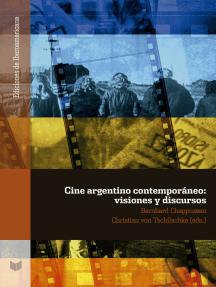 Cine argentino contemporáneo: Visiones y discursos