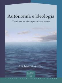 Autonomía e ideología: Tensiones en el campo cultural vasco
