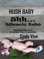 Shh...Silencio Bebé