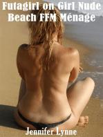 Futagirl on Girl Nude FFM Beach Ménage